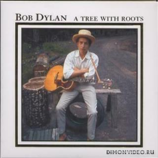 Bob Dylan - A Tree With Roots (4 CD) (2001)