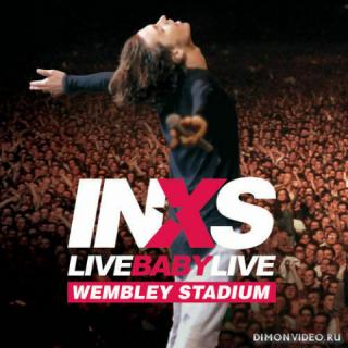 INXS - Live Baby Live Wembley Stadium