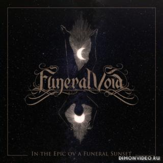Funeral Void - In The Epic Ov A Funeral Sunset (2021)