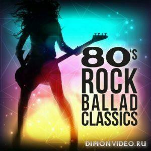 VA - 80s Rock Ballad Classics (2021)