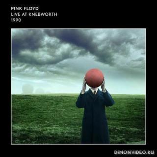 Pink Floyd - Live at Knebworth 1990 (2021)