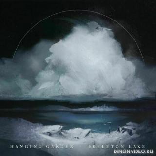 Hanging Garden - Skeleton Lake (2021)