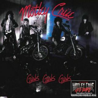 Mötley Crüe (Motley Crue) - Girls, Girls, Girls (40th Anniversary Remastered)