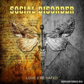 Social Disorder - Love 2 Be Hated (2021)