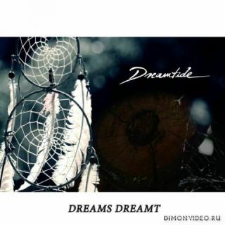 Dreamtide - Dreams Dreamt (2021)