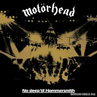 Motorhead - No Sleep 'Til Hammersmith [Live. 40th Anniversary Edition] (1981/2021)