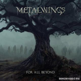 Metalwings - For All Beyond (2018)