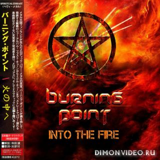 Burning Point - Into The Fire (Compilation 2CD) (Japanese Edition) (2017)