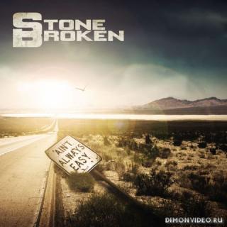 Stone Broken - Ain't Always Easy (2018)