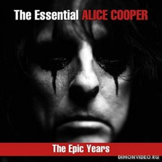 Alice Cooper - The Essential Alice Cooper: The Epic Years (Compilation) (2018)