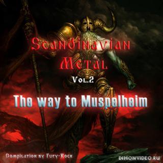 Various Artists - Scandinavian Metal: The Way To Muspelheim Vol.2 (2018)