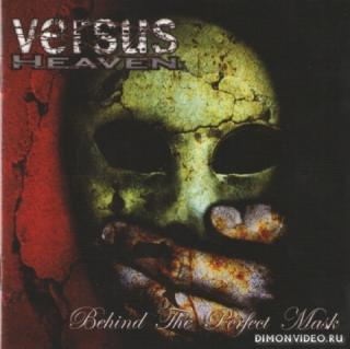 Versus Heaven - Behind the Perfect Mask (2010)