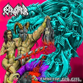 Excruciator - Fighting For Evil (2017)