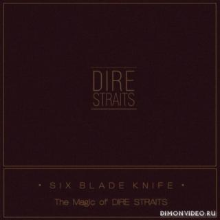 Dire Straits - Six Blade Knife (The Magic of Dire Straits) (2018)