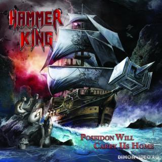 Hammer King - Poseidon Will Carry Us Home (2018)