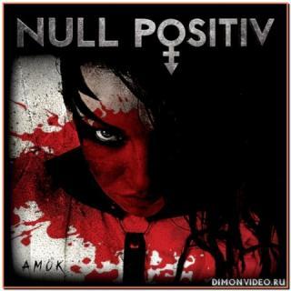 Null Positiv - Amok (2018)
