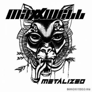 Maxxwell - Metalized (2018)