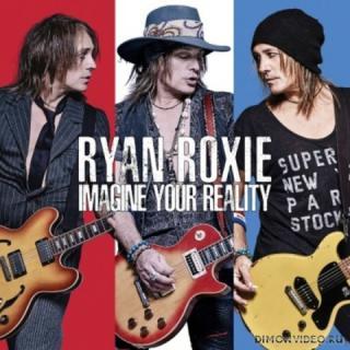 Ryan Roxie (ex-Slash's Snakepit, Alice Cooper, ex-Gilby Clarke) - Imagine Your Reality (2018)
