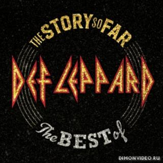 Def Leppard - The Story So Far: The Best Of Def Leppard (Compilation) (2018)