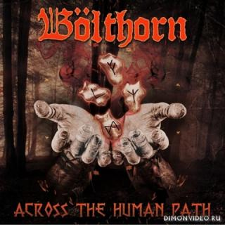 Bolthorn - Across The Human Path (2018)