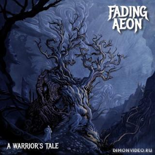 Fading Aeon - A Warrior's Tale (2019)