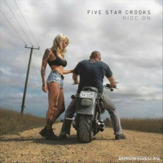 Five Star Crooks - Ride On (2019)