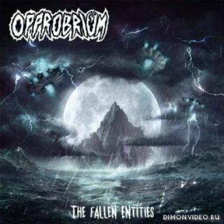 Opprobrium - The Fallen Entities (2019)