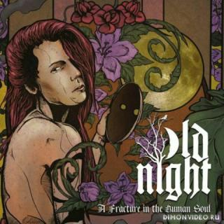 Old Night - A Fracture In The Human Soul (2019)
