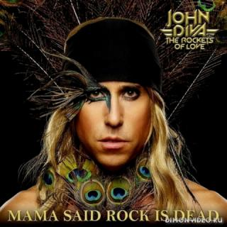 John Diva And The Rockets Of Love - Mama Said Rock Is Dead (2019)