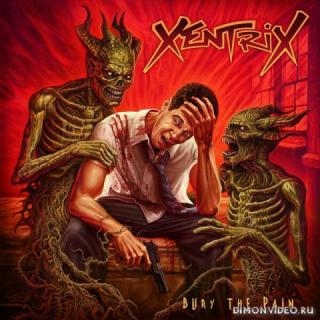 Xentrix - BuryThe Pain (2019)
