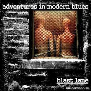 Blast Lane - Adventures In Modern Blues (2019)