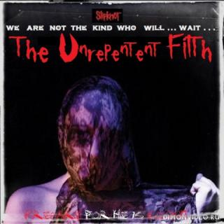 Slipknot - The Unrepentant Filth (EP)