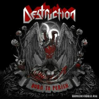 Destruction - Born to Perish (2019)