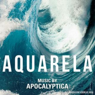 Apocalyptica - Aquarela (Original Motion Picture Soundtrack)