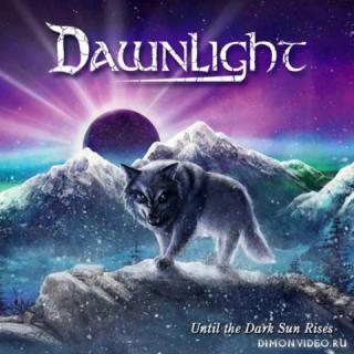Dawnlight - Until The Dark Sun Rises (2019)