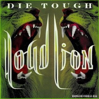 Loud Lion - Die Tough (2014)