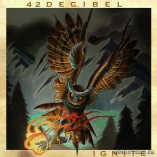 42 Decibel - Ignite (2019)