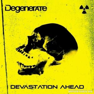 Degenerate - Devastation Ahead (2019)