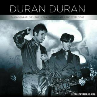 Duran Duran - Thanksgiving Live: The Ultra Chrome, Latex And Steel Tour (CD-1)