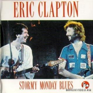 Eric Clapton - Stormy Monday Blues