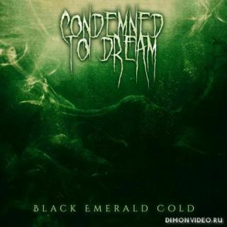 Condemned to Dream - Black Emerald Cold (2019)