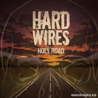 Hard-Wires - Holy Road (2020)
