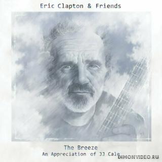Eric Clapton - Eric Clapton & Friends: The Breeze - An Appreciation Of JJ Cale