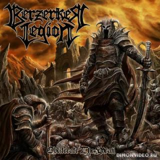 Berzerker Legion - Obliterate The Weak (2020)
