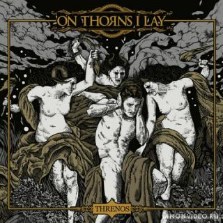 On Thorns I Lay - Threnos (2020)