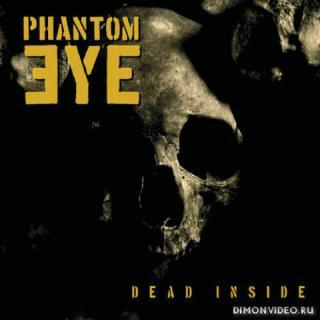 Phantom Eye - Dead Inside