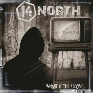 14 North - What is the Feeling