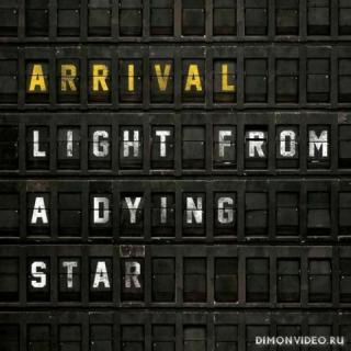 Arrival - Light From A Dying Star (2020)