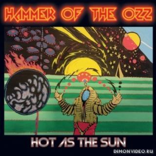 Hammer of the Ozz - Hot as the Sun (2020)