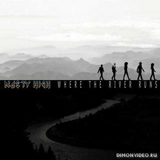 Nasty High - Where The River Runs (2020)